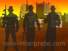 reve de gangster - interpretation des reves
